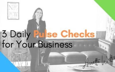 3 Daily Pulse Checks for Your Business