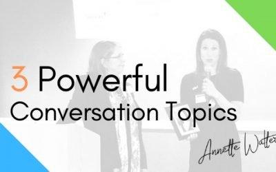 3 Powerful Conversation Topics