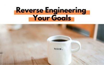 Reverse Engineering Your Goals
